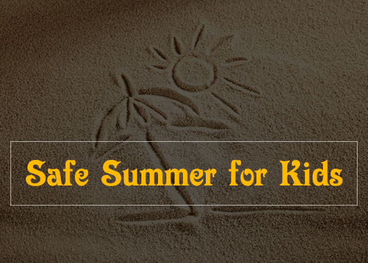 Safe Summer for Kids