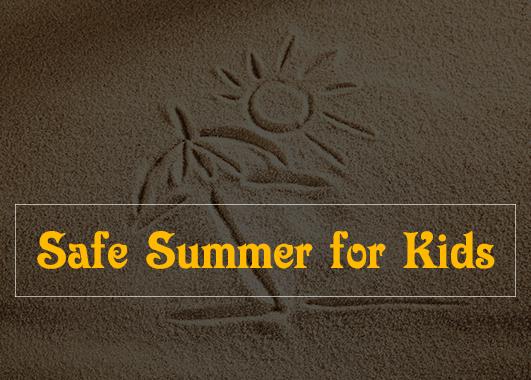 Safe Summer for Kids