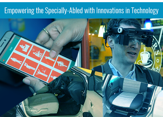 Empowering the Specially-Abled with Innovations in Technology